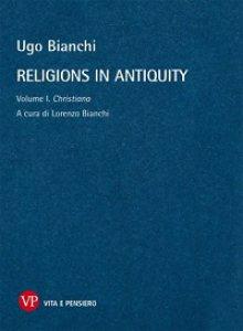 Copertina di 'Religions in antiquity. Volume I: Christiana.'