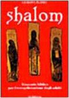 Shalom. Itinerario biblico per l'evangelizzazione degli adulti - Florio Giuseppe