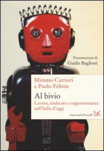 Copertina di 'Al bivio. Lavoro, sindacato e rappresentanza nell'Italia d'oggi'