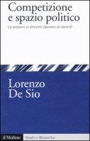 Competizione e spazio politico - De Sio Lorenzo