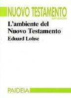 L'ambiente del Nuovo Testamento - Lohse Eduard