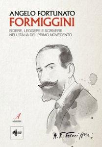 Copertina di 'Angelo Fortunato Formiggini. Ridere, leggere e scrivere nell'Italia del primo Novecento'
