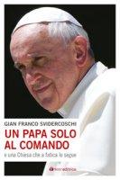 Un Papa solo al comando - G. Franco Svidercoschi