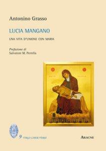 Copertina di 'Lucia Mangano. Una vita d'unione con Maria'