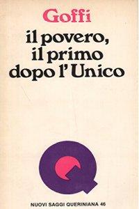 Copertina di 'Il povero, il primo dopo l'unico. I volti storici del povero'