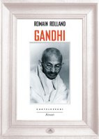 Gandhi. - Romain Rolland