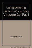 La valorizzazione della donna in San Vincenzo dè Paoli - Giuseppe Carulli