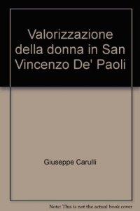 Copertina di 'La valorizzazione della donna in San Vincenzo dè Paoli'