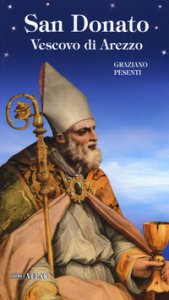 Copertina di 'San Donato. Vescovo di Arezzo. Ediz. illustrata'