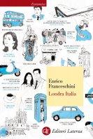 Londra Italia - Enrico Franceschini