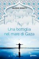 Una bottiglia nel mare di Gaza - Zenatti Valérie