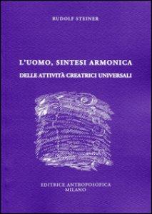Copertina di 'L' uomo, sintesi armonica delle attività creatrici universali'