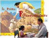 La Prima Riconciliazione. Sussidio. Cammino di scoperta per bambini e genitori - Autori vari