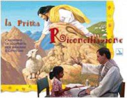 Copertina di 'La Prima Riconciliazione. Sussidio. Cammino di scoperta per bambini e genitori'