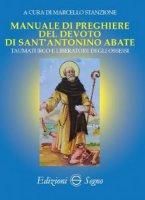 Manuale di preghiere del devoto si Sant'Antonino Abate - Marcello Stanzione