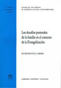 Copertina di 'Los desafíos pastorales de la familia en el contexto de la Evangelizazión. Instrumentum laboris'