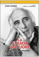 La strada del cuore - Negri Fausto, Guglielmoni Luigi