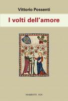 I volti dell'amore - Vittorio Possenti