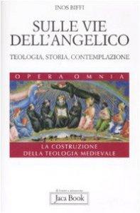 Copertina di 'Sulle vie dell'Angelico'