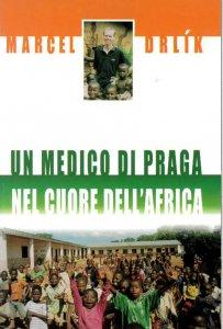Copertina di 'Un medico di Praga nel cuore dell'Africa'