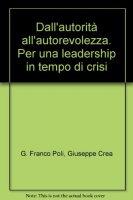 Dall'autorità all'autorevolezza - G. Poli, G. Crea