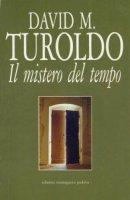 Il mistero del tempo - David M. Turoldo