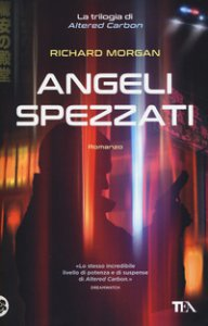 Copertina di 'Angeli spezzati. Altered Carbon'
