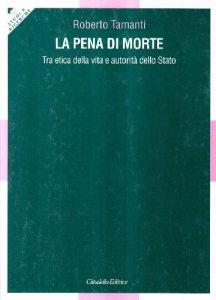Copertina di 'La pena di morte. Tra etica della vita e autorità dello Stato'