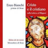 Cristo e il cristiano nella lettera ai filippesi - Enzo Bianchi