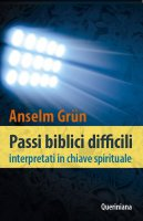 Passi biblici difficili interpretati in chiave spirituale - Anselm Grün