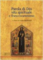 Parola di Dio, vita spirituale e francescanesimo