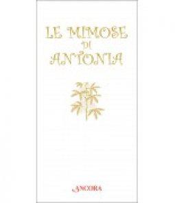Copertina di 'Le mimose di Antonia'
