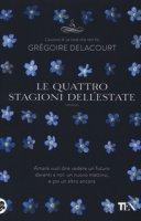 Le quattro stagioni dell'estate - Delacourt Grégoire