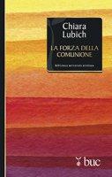 La forza della comunione - Chiara Lubich