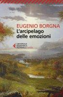 L' arcipelago delle emozioni - Borgna Eugenio