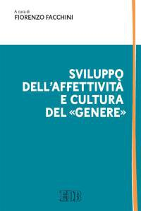 Copertina di 'Sviluppo dell'affettività e cultura del «genere»'
