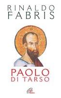 Paolo di Tarso - Rinaldo Fabris