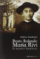 Beato Rolando Maria Rivi - Andrea Zambrano
