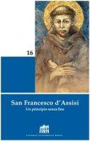 San Francesco d'Assisi. Un principio senza fine - Pasquale Gianluigi