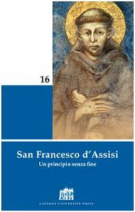Copertina di 'San Francesco d'Assisi. Un principio senza fine'