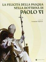 La felicità della Pasqua nella dottrina di Paolo VI - Sapienza Leonardo