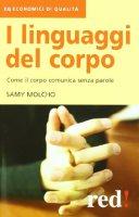 I linguaggi del corpo. Come il corpo comunica senza parole - Molcho Samy