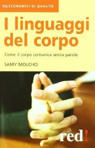 Copertina di 'I linguaggi del corpo. Come il corpo comunica senza parole'