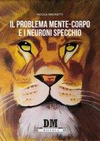 Il problema mente-corpo e i neuroni specchio - Simonetti Nicola