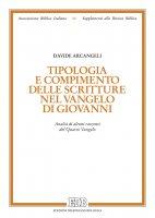 Tipologia e compimento delle Scritture nel Vangelo di Giovanni - Davide Arcangeli