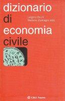 Dizionario di economia civile - Zamagni Stefano, Bruni Luigino