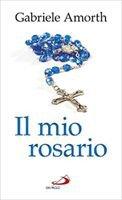 Il mio rosario - Gabriele Amorth