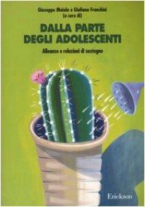Copertina di 'Dalla parte degli adolescenti. Alleanze e relazioni di sostegno'