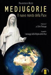 Copertina di 'Medjugorje. Il nuovo mondo della pace'
