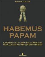 Habemus Papam - David A. Yallop
